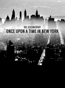 Once Upon a Time in New York: the Birth of Hip Hop, Disco and Punk (Once Upon a Time in New York: the Birth of Hip Hop, Disco and Punk)
