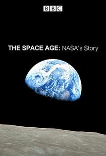 BBC - Space Age - A História Da Nasa - Poster / Capa / Cartaz - Oficial 1