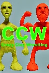 CCW: Crazy Clay Wrestling - Poster / Capa / Cartaz - Oficial 1