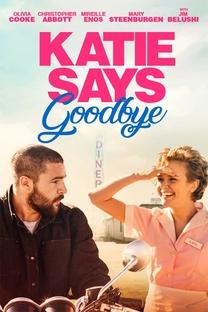 Katie Says Goodbye - Poster / Capa / Cartaz - Oficial 2