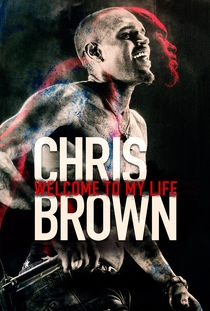 Chris Brown: Welcome To My Life - Poster / Capa / Cartaz - Oficial 1