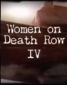 Mulheres no Corredor da Morte 4 (Women on Death Row IV)