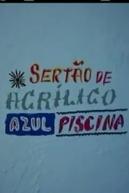 Sertão de Acrílico Azul Piscina (Sertão de Acrílico Azul Piscina)
