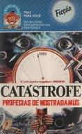 Catástrofe - Profecias de Nostradamus (Nosutoradamusu no daiyogen)