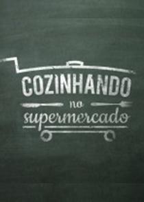 Cozinhando no Supermercado - Poster / Capa / Cartaz - Oficial 1