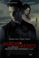 Crime no México (Murder in Mexico: The Bruce Beresford-Redman Story)