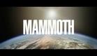 MAMMOTH TRAILER (International version)