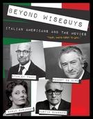 Além dos maiorais: Ítaloamericanos & O cinema (Beyond Wiseguys: Italian Americans & the Movies)