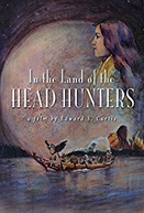 In the Land of the Head Hunters (In the Land of the Head Hunters)