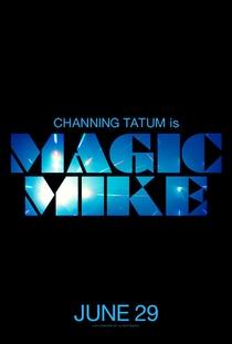 Magic Mike - Poster / Capa / Cartaz - Oficial 3