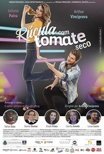 Rúcula com Tomate Seco - Poster / Capa / Cartaz - Oficial 2