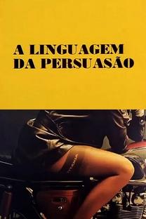 A Linguagem da Persuasão - Poster / Capa / Cartaz - Oficial 1