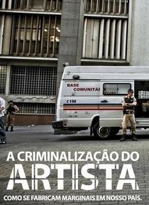A criminalização do artista - Como se fabricam marginais em nosso país - Poster / Capa / Cartaz - Oficial 1