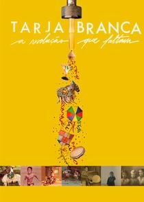 Tarja Branca - A Revolução que Faltava - Poster / Capa / Cartaz - Oficial 2