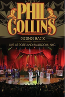 Phil Collins: Going Back  (Phil Collins: Going Back - Live at Roseland Ballroom NYC)