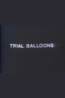 Trial Balloons (Trial Balloons)