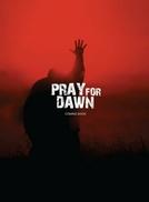Pray for Dawn (Pray for Dawn)