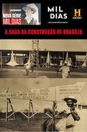 Mil Dias: A Saga da Construção de Brasília