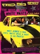 Uma Noite Muito Louca (The Night of the White Pants)