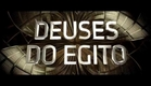 Deuses do Egito - Trailer Legendado