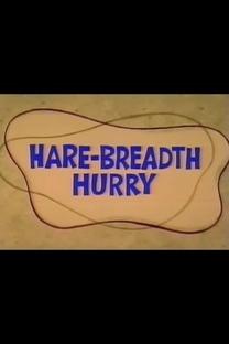 Hare-Breadth Hurry - Poster / Capa / Cartaz - Oficial 1