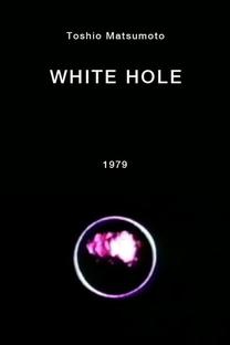 White Hole - Poster / Capa / Cartaz - Oficial 1