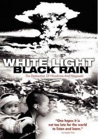 Luz Branca, Chuva Negra: A Destruição de Hiroshima e Nagasaki - Poster / Capa / Cartaz - Oficial 1