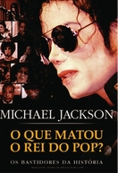 Michael Jackson: O Que Matou O Rei Do Pop? (Michael Jackson - The Inside Story: What Killed the King of Pop?)