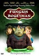 A Verdadeira História do Bicho Papão (Fungus the Bogeyman)