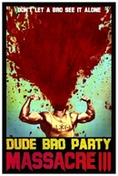 Dude Bro Party Massacre III (Dude Bro Party Massacre III)