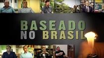 Baseado no Brasil - Poster / Capa / Cartaz - Oficial 1