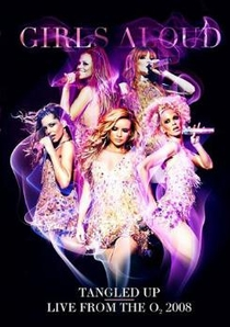 Girls Aloud - Tangled Up: Live from The O2 - Poster / Capa / Cartaz - Oficial 1