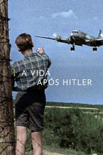 A Vida Após Hitler - Poster / Capa / Cartaz - Oficial 1