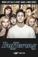 Buffering (1ª Temporada)  (Buffering (Season 1))