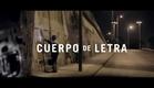 CUERPO DE LETRA / Embodied Letters / Trailer