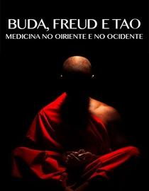 Buda, Freud e Tao: Medicina no Oriente e no Ocidente - Poster / Capa / Cartaz - Oficial 1