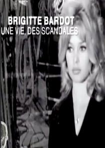 Brigitte Bardot: Uma Vida de Escândalos - Poster / Capa / Cartaz - Oficial 1
