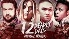 12 Deadly Days - OFFICIAL TRAILER!