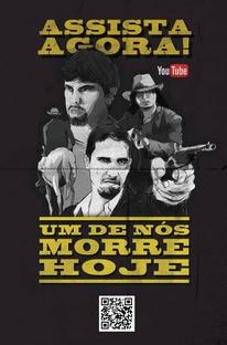 Um De Nós Morre Hoje - Poster / Capa / Cartaz - Oficial 1