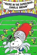 You're in the Super Bowl, Charlie Brown (You're in the Super Bowl, Charlie Brown)