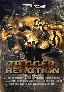 Trigger Reaction - Poster / Capa / Cartaz - Oficial 1