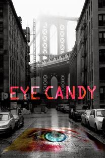 Eye Candy (1ª Temporada) - Poster / Capa / Cartaz - Oficial 2