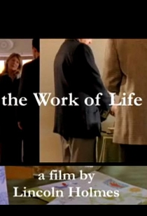 The Work of Life - Poster / Capa / Cartaz - Oficial 1