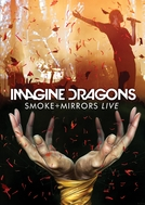 Imagine Dragons: Smoke + Mirrors Live (Imagine Dragons: Smoke + Mirrors Live)