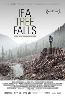 If a Tree Falls: A Story of the Earth Liberation Front - Poster / Capa / Cartaz - Oficial 1
