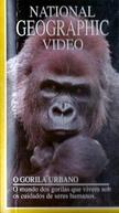 National Geographic Video - O Gorila Urbano (National Geographic Video: O Gorila Urbano)