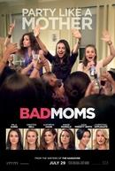 Perfeita é a Mãe (Bad Moms)