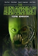 Time Enough: The Alien Conspiracy (Time Enough: The Alien Conspiracy)
