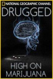 Drugged: High On Marijuana - Poster / Capa / Cartaz - Oficial 1