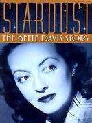 Stardust: A História de Bette Davis (Stardust: The Bette Davis Story)